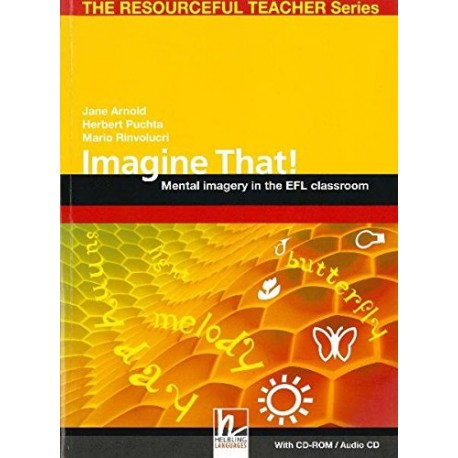 Imagine That! w/CD-ROM - Mental imagery in the EFL classroom